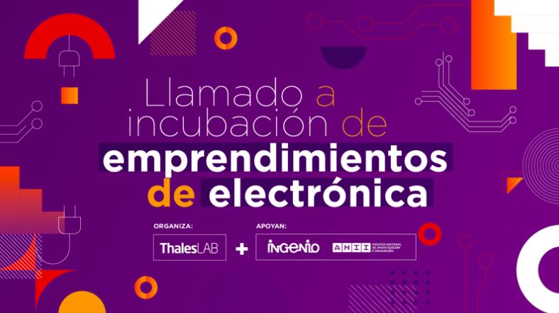 Llamado a incubación de emprendimientos de electrónica